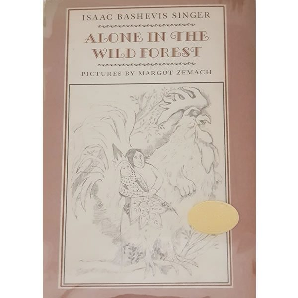 Alone in the Wild Forest By Isaac Bashevis  Singer