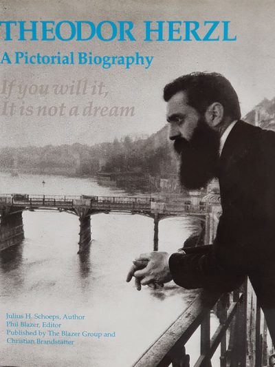 Theodor Herzl : A Pictorial Biography by Julius H. Schoeps